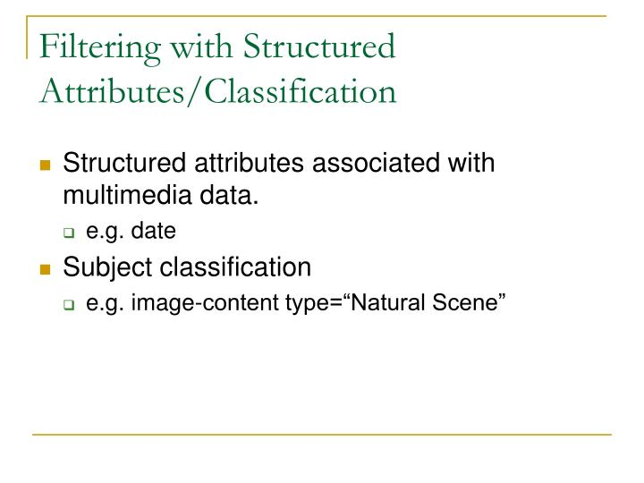 Filtering with Structured Attributes/Classification