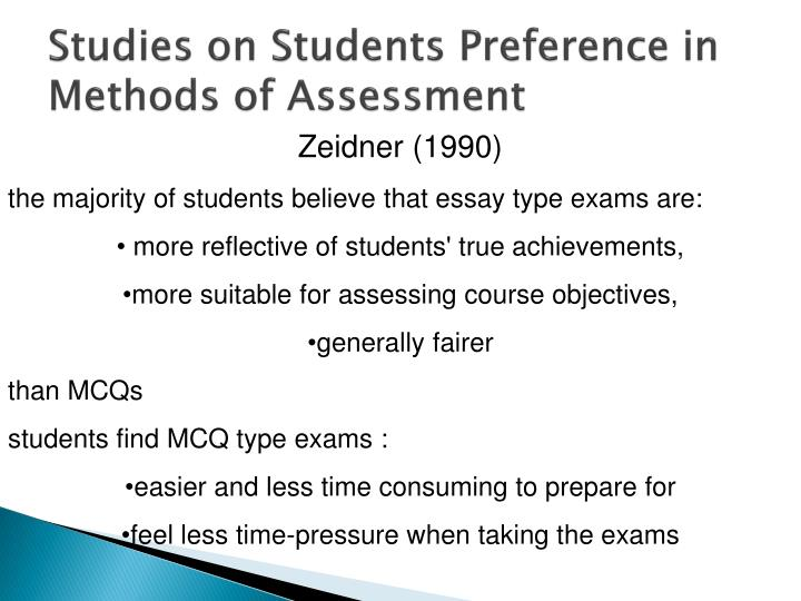 Studies on Students Preference in Methods of Assessment