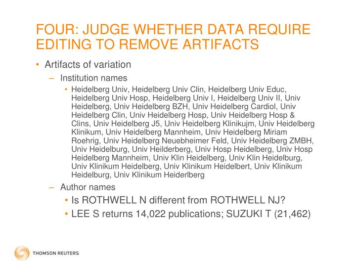 FOUR: JUDGE WHETHER DATA REQUIRE EDITING TO REMOVE ARTIFACTS