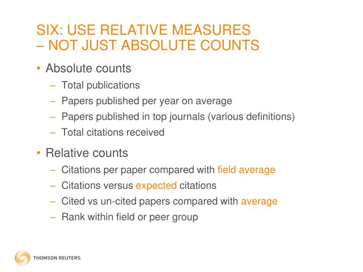 SIX: USE RELATIVE MEASURES