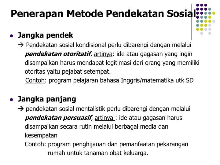 Penerapan Metode Pendekatan Sosial