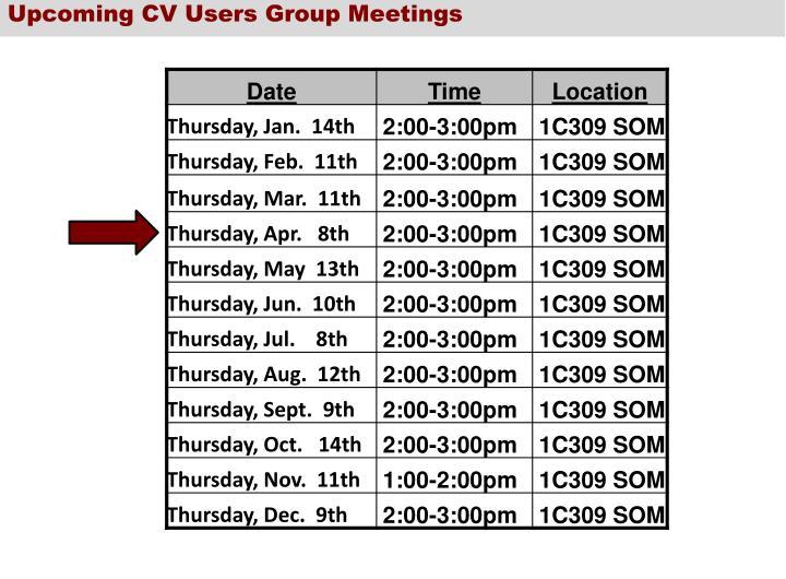 Upcoming CV Users Group Meetings