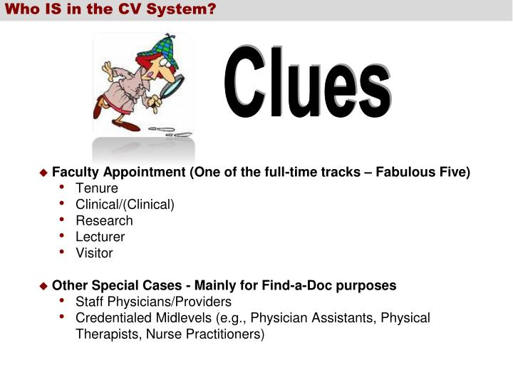 Who IS in the CV System?