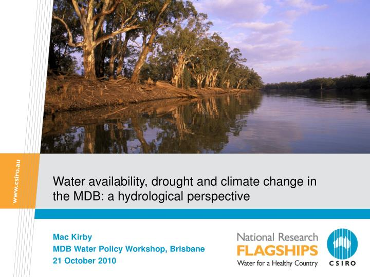 Water availability drought and climate change in the mdb a hydrological perspective