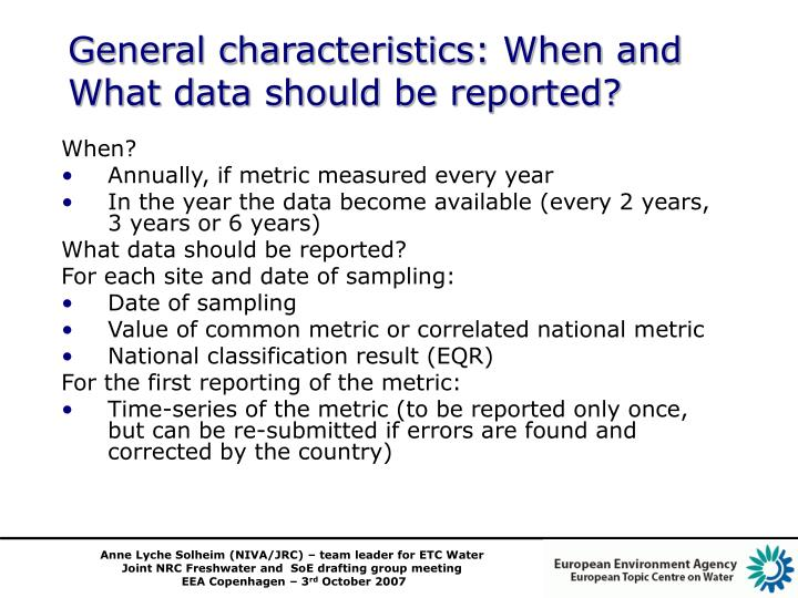 General characteristics: When and What data should be reported?
