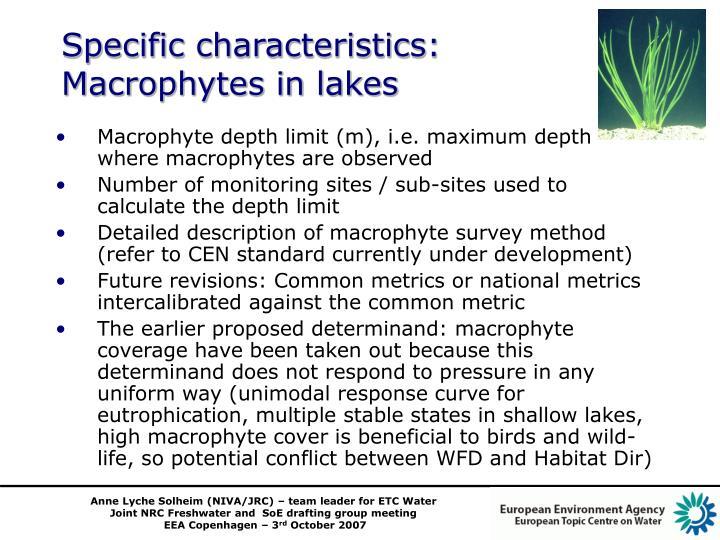 Specific characteristics: