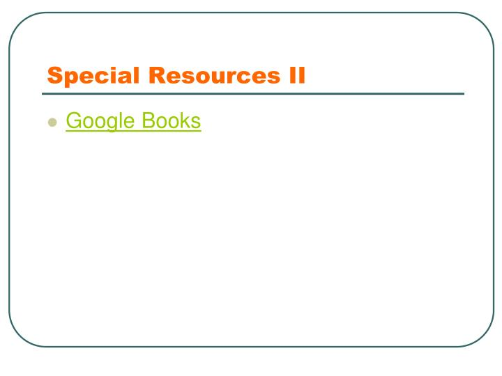 Special Resources II