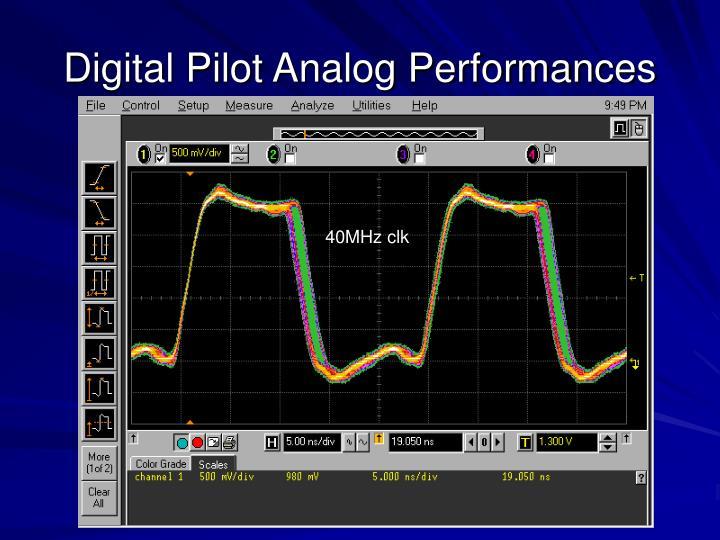 Digital Pilot Analog Performances