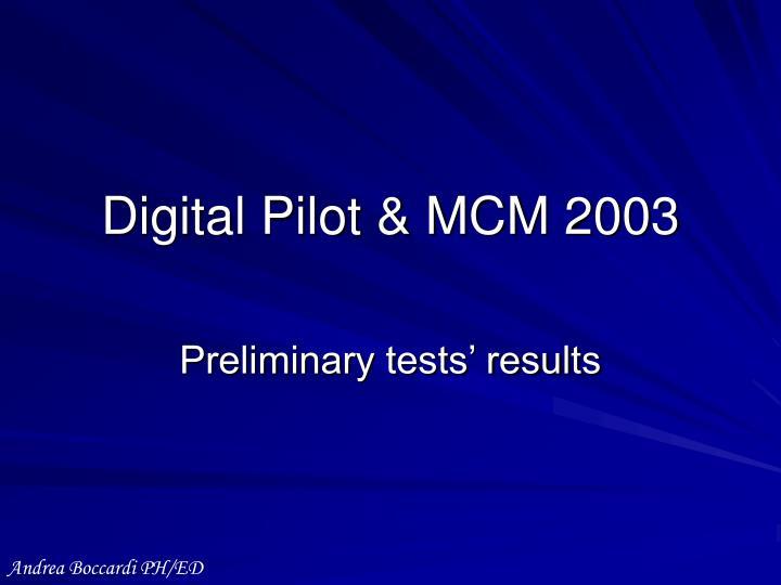 Digital Pilot & MCM 2003