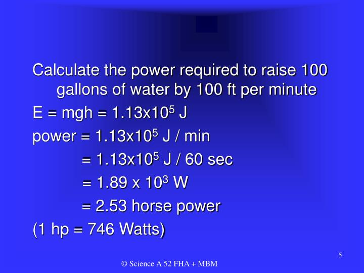 Calculate the power required to raise 100 gallons of water by 100 ft per minute
