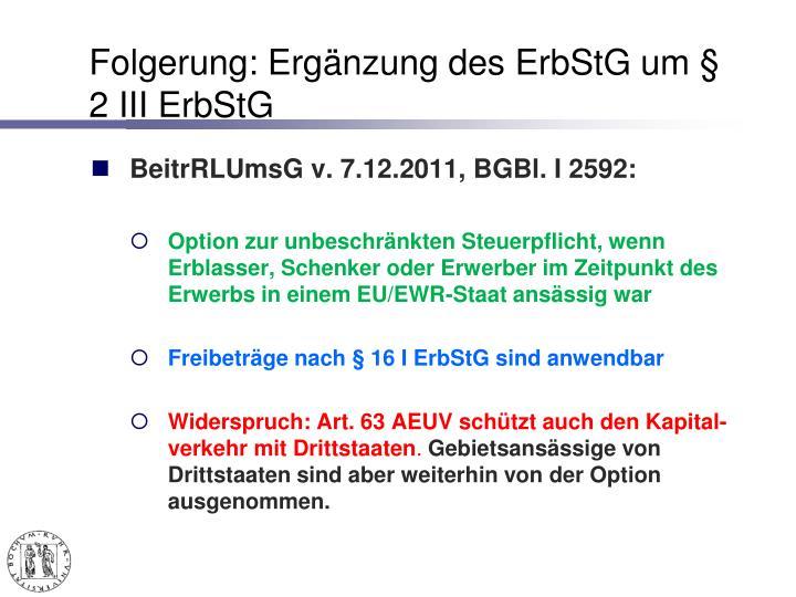 Folgerung: Ergänzung des ErbStG um § 2 III ErbStG