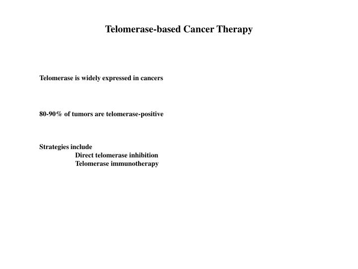 Telomerase-based Cancer Therapy