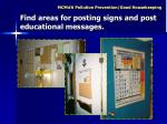 find areas for posting signs and post educational messages