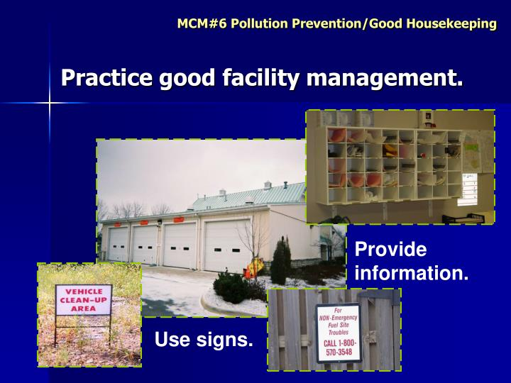 Practice good facility management.