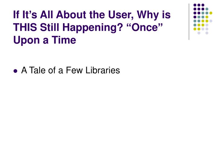 """If It's All About the User, Why is THIS Still Happening? """"Once"""" Upon a Time"""