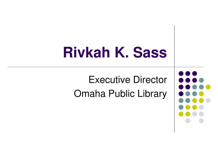 Rivkah K. Sass