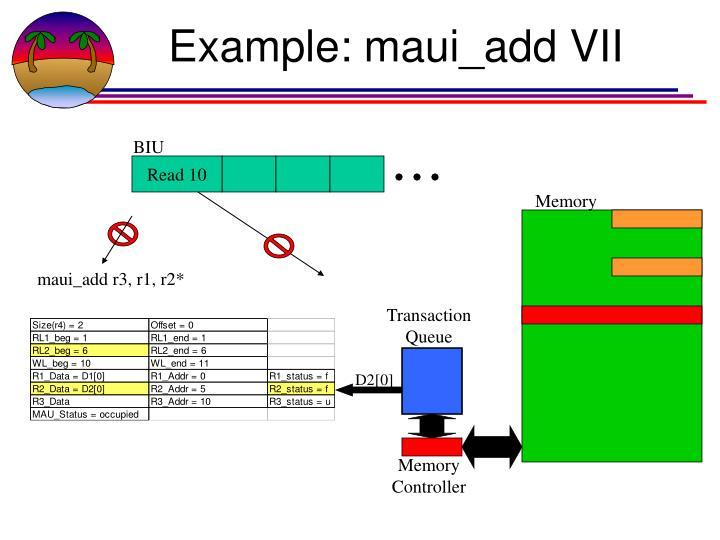 Example: maui_add VII