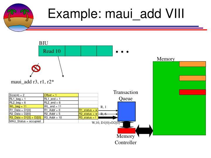 Example: maui_add VIII