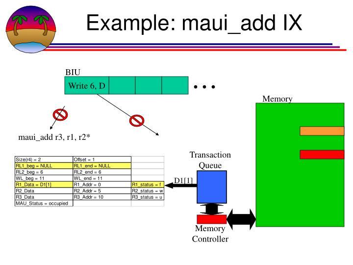 Example: maui_add IX