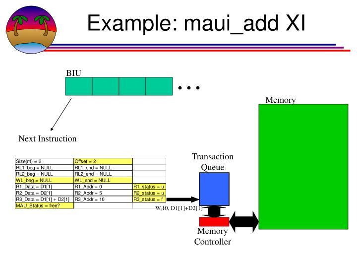 Example: maui_add XI