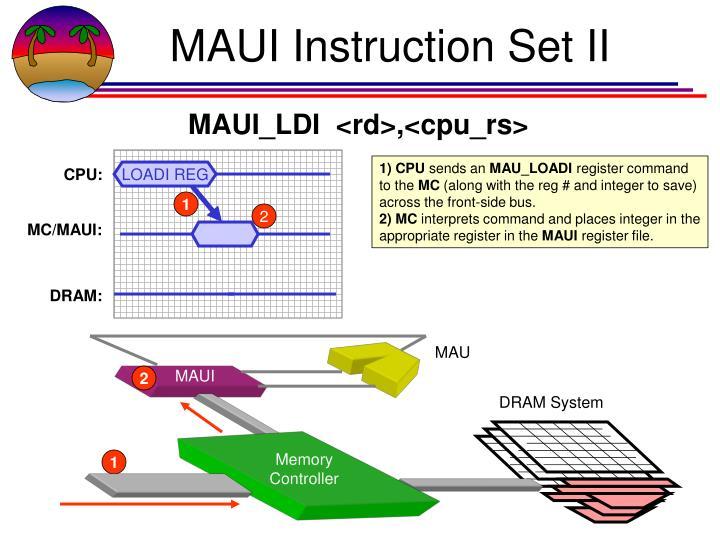 MAUI Instruction Set II