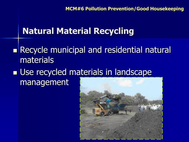 Natural Material Recycling