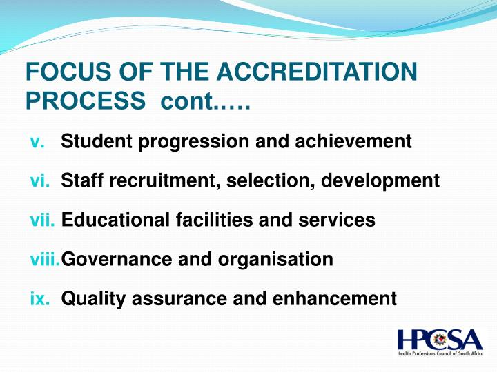 FOCUS OF THE ACCREDITATION PROCESS  cont.….
