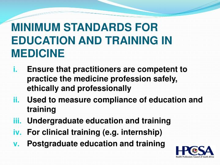 MINIMUM STANDARDS FOR EDUCATION AND TRAINING IN MEDICINE