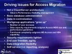 driving issues for access migration