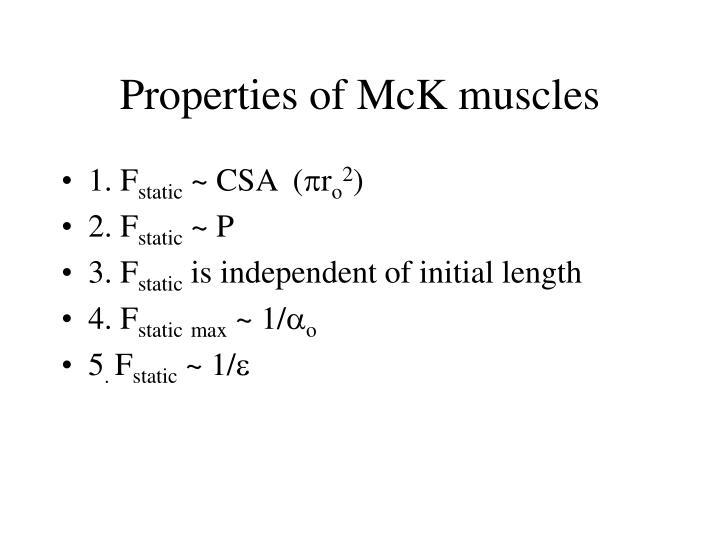 Properties of McK muscles