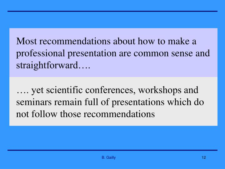…. yet scientific conferences, workshops and seminars remain full of presentations which do not follow those recommendations