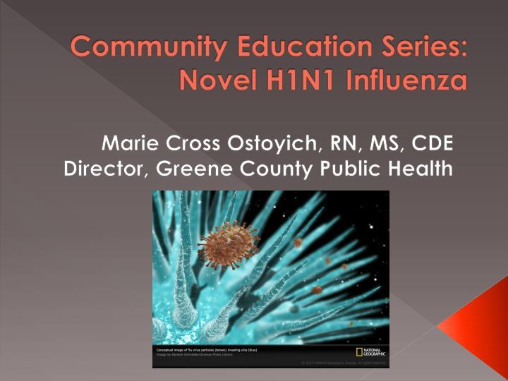 Community Education Series: Novel H1N1 Influenza