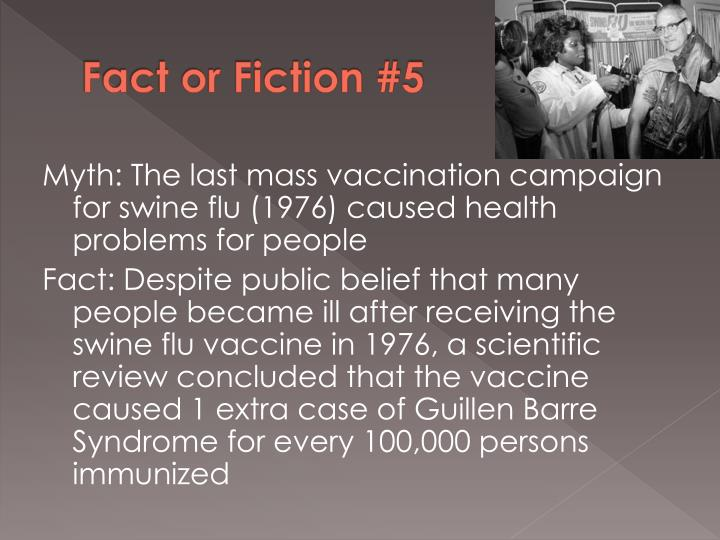 Fact or Fiction #5