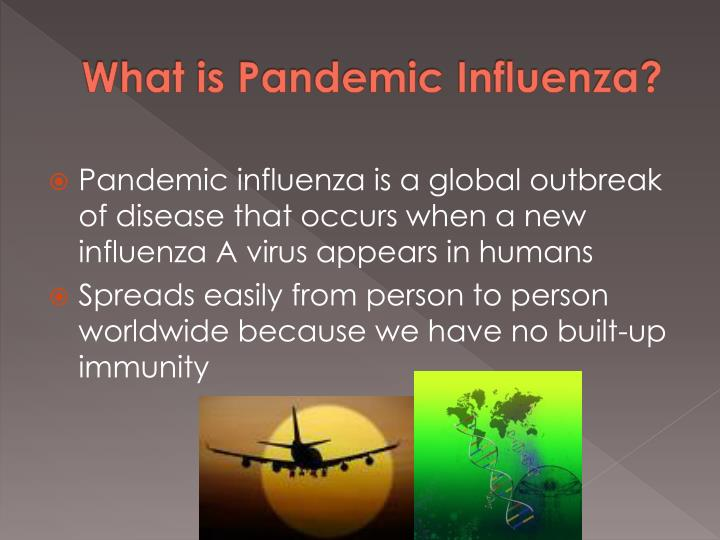 What is Pandemic Influenza?