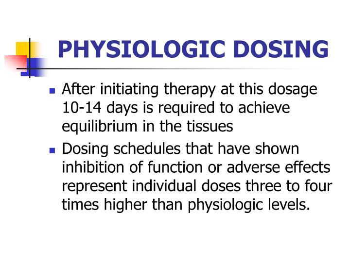 PHYSIOLOGIC DOSING