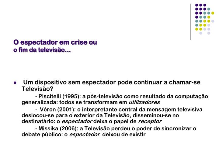 O espectador em crise ou