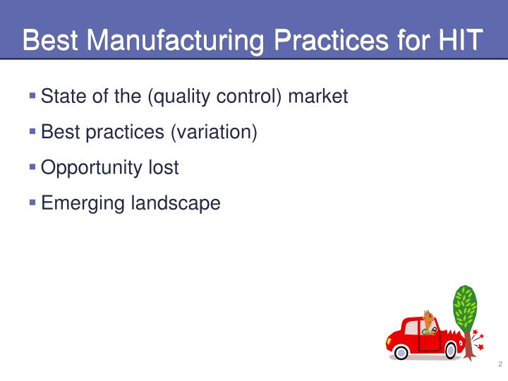 Best Manufacturing Practices for HIT