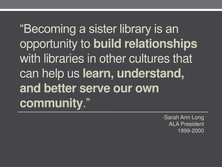 """""""Becoming a sister library is an opportunity to"""