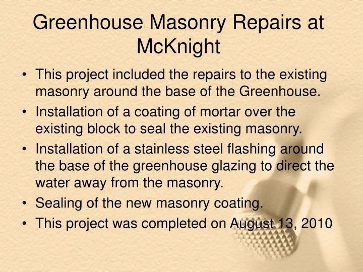 Greenhouse Masonry Repairs at McKnight