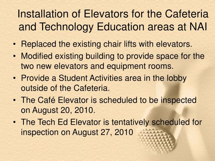 Installation of Elevators for the Cafeteria and Technology Education areas at NAI
