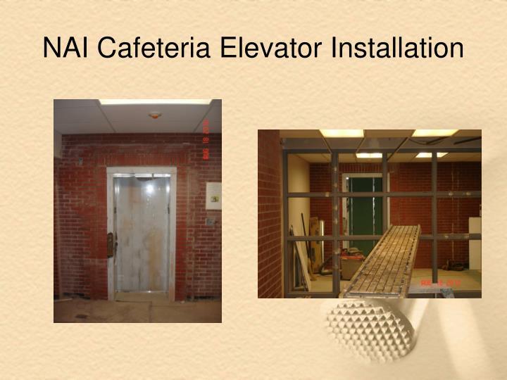 NAI Cafeteria Elevator Installation
