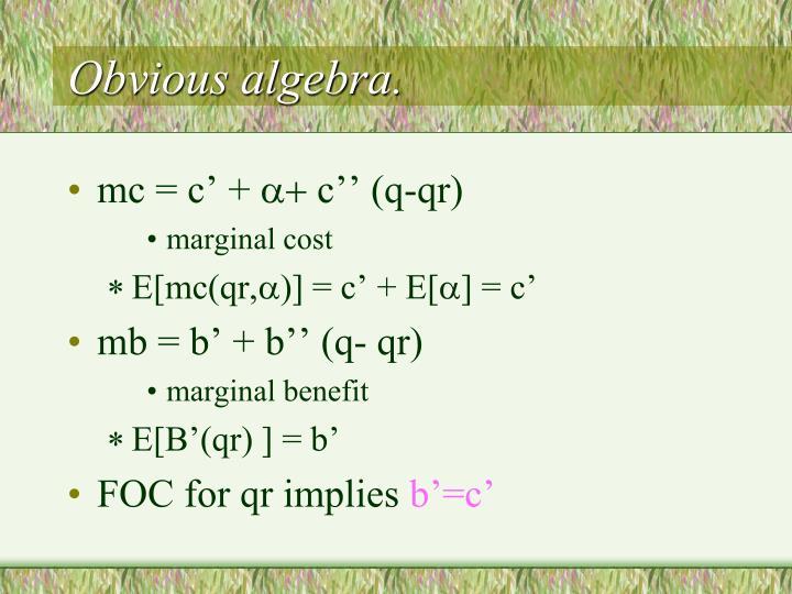 Obvious algebra.