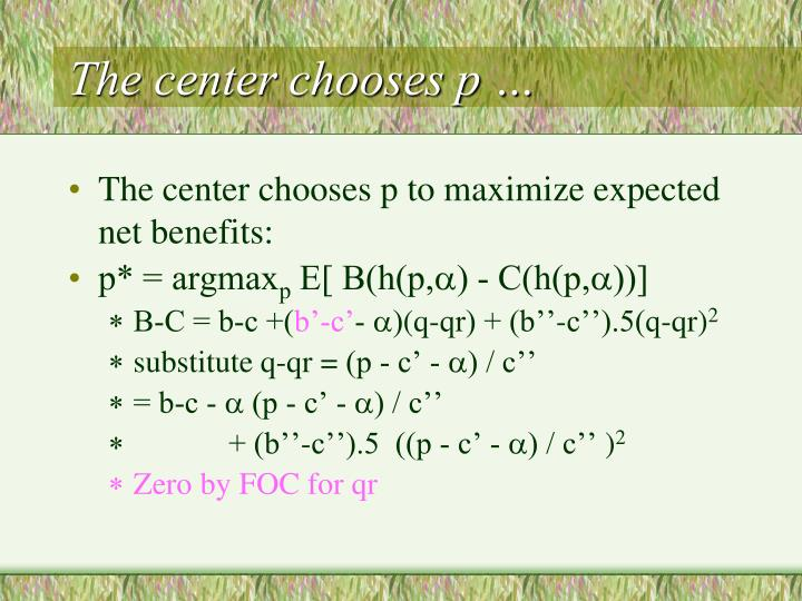The center chooses p …