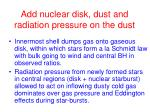 add nuclear disk dust and radiation pressure on the dust
