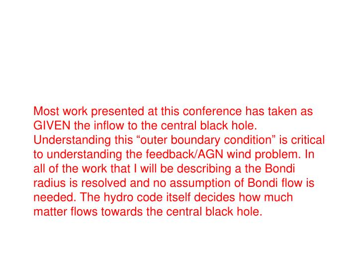 Most work presented at this conference has taken as GIVEN the inflow to the central black hole. Understanding this