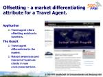 offsetting a market differentiating attribute for a travel agent