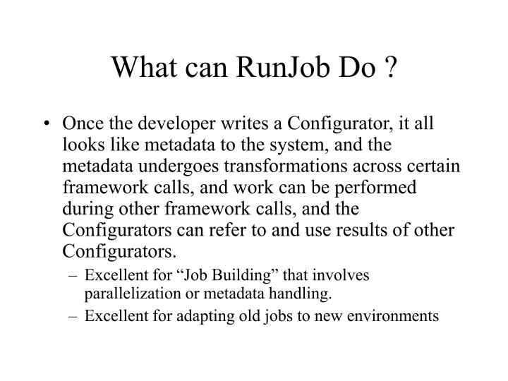 What can RunJob Do ?