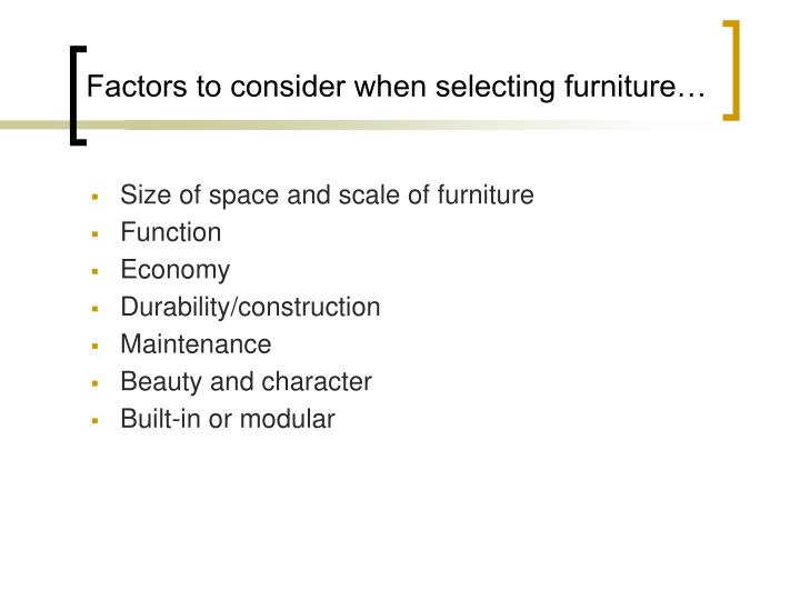 Factors to consider when selecting furniture…