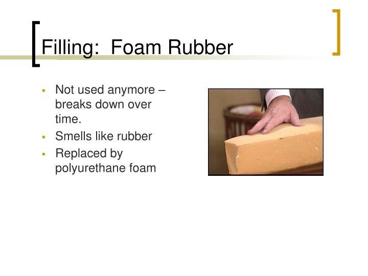 Filling:  Foam Rubber