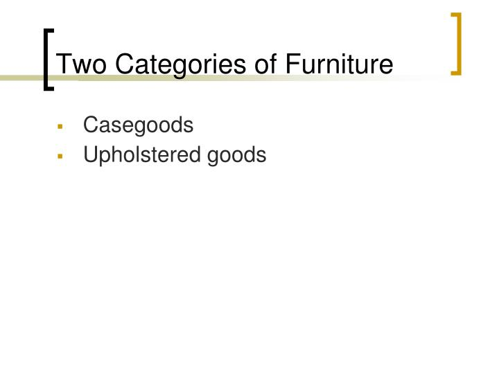 Two Categories of Furniture
